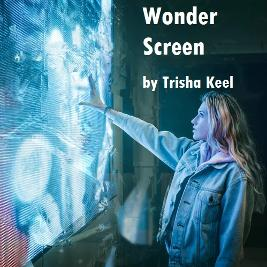 Wonder Screen by Trisha Keel