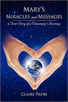 Claire Papin, Mary's Miracles and Messages