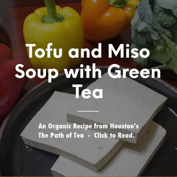 Organic Tofu and Miso Soup with Green Tea from the Path of Tea